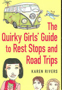 The Quirky Girls  Guide to Rest Stops and Road Trips
