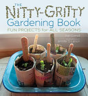 The Nitty-Gritty Gardening Book