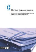 Éliminer la paperasserie La simplification administrative dans les pays de l'OCDE