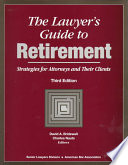 The Lawyer's Guide to Retirement  : Strategies for Attorneys and Their Clients