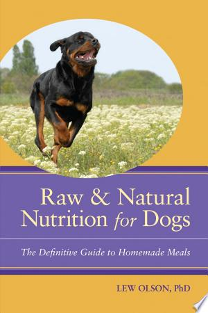 Download Raw and Natural Nutrition for Dogs online Books - godinez books