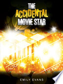 """""""The Accidental Movie Star"""" by Emily Evans"""