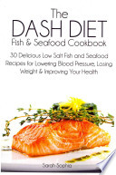 The Dash Diet Fish & Seafood Cookbook