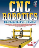 CNC Robotics  : Build Your Own Shop Bot