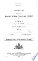 East India [Progress and Condition] Statement Exhibiting the Moral and Material Progress and Condition of India