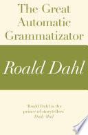 The Great Automatic Grammatizator (A Roald Dahl Short Story)