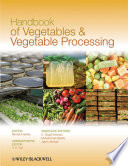 """Handbook of Vegetables and Vegetable Processing"" by Nirmal Sinha, Y. H. Hui, E. Özgül Evranuz, Muhammad Siddiq, Jasim Ahmed"