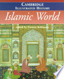 The Cambridge Illustrated History of the Islamic World Book
