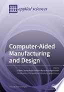 Computer Aided Manufacturing and Design
