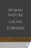 Human Nature From Calvin To Edwards Book