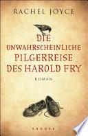 Die unwahrscheinliche Pilgerreise des Harold Fry  : Roman