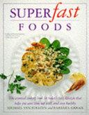 Superfast Foods