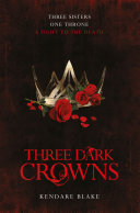 Three Dark Crowns Three Dark Crowns Book 1