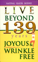 Live Beyond 139 Years  Joyous   Wrinkle Free