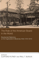 The Role of the American Board in the World: Bicentennial ...