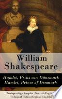Hamlet, Prinz von Dänemark / Hamlet, Prince of Denmark - Zweisprachige Ausgabe (Deutsch-Englisch) / Bilingual edition (German-English)