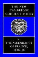 Pdf The New Cambridge Modern History: Volume 5, The Ascendancy of France, 1648-88