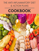 The Anti inflammatory Diet   Action Plans Cookbook