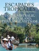 Pdf Escapades Tropicales - Tahiti, Australie, New Zealand, Thailande, Vietnam Telecharger
