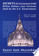 Secrets of Unclaimed  400 Billion Dollars Lost Fortunes Held by the U s  Government Book