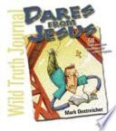 Wild Truth Journal-Dares from Jesus