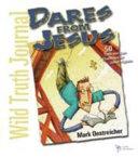 Wild Truth Journal Dares from Jesus
