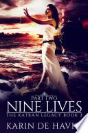 Nine Lives Part Two