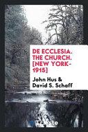 De Ecclesia. The Church. [New York-1915]