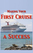 Making Your First Cruise a Success Book