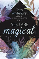 """You Are Magical"" by Tess Whitehurst"