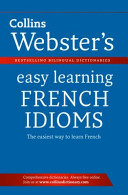 Collins Webster's Easy Learning French Idioms by Collins Dictionaries