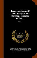 Index Catalogue Of The Library Of The Surgeon General S Office