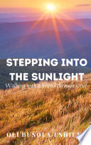 Stepping Into the Sunlight Book