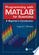 Programming With Matlab For Scientists Book PDF