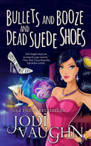 Bullets and Booze and Dead Suede Shoes Pdf/ePub eBook