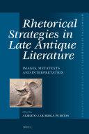 Rhetorical Strategies in Late Antique Literature