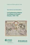 Pdf Les fondements juridiques et politiques de l'empire français, 1600-1750 Telecharger