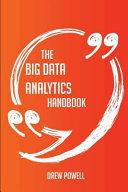 The Big Data Analytics Handbook   Everything You Need to Know about Big Data Analytics