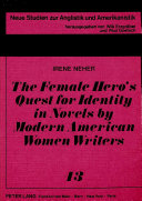 The Female Hero s Quest for Identity in Novels by Modern American Women Writers
