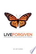 Live Forgiven Book