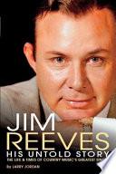 """""""Jim Reeves: His Untold Story"""" by Larry Jordan"""