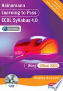 Heinemann Learning to Pass ECDL Syllabus 4.0 Using Office 2003