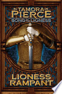 Lioness Rampant  : Song of the Lioness- Book Four