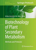 Biotechnology of Plant Secondary Metabolism Book