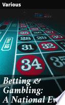 Betting & Gambling: A National Evil