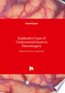 Explicative Cases of Controversial Issues in Neurosurgery Book