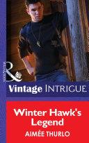 Winter Hawk's Legend (Mills & Boon Intrigue) (Copper Canyon, Book 1)