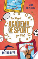 The Royal Academy of Sport for Girls 3  In Too Deep