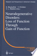 Neurodegenerative Disorders  Loss of Function Through Gain of Function