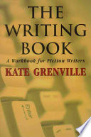 The Writing Book  : A Workbook for Fiction Writers